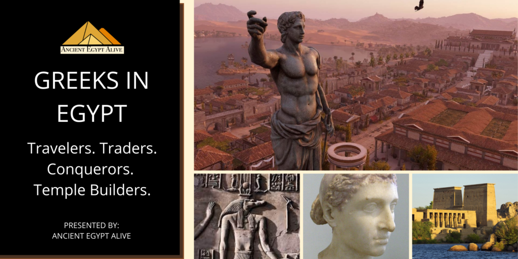 Greeks in Egypt; Lecture by Laura Ranieri; Egyptologist - Ancient Egypt Alive